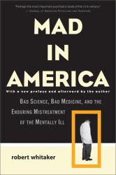 Mad in America Excellent Marketplace listings for  Mad in America  by Robert Whitaker starting as low as $4.77!