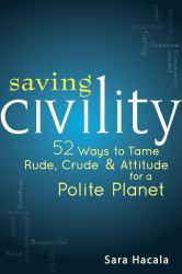 Saving Civility Excellent Marketplace listings for  Saving Civility  by Sara Hacala starting as low as $1.99!
