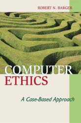 Computer Ethics Excellent Marketplace listings for  Computer Ethics  by Robert N. Barger starting as low as $11.72!