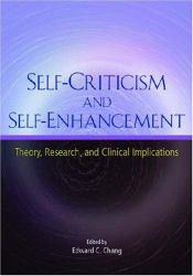 Self-Criticism and Self-Enhancement Excellent Marketplace listings for  Self-Criticism and Self-Enhancement  by Chang starting as low as $22.88!