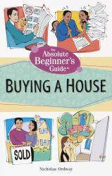 Absolute Beginner's Guide to Buying a House Excellent Marketplace listings for  Absolute Beginner's Guide to Buying a House  by Nicholas Ordway starting as low as $1.99!