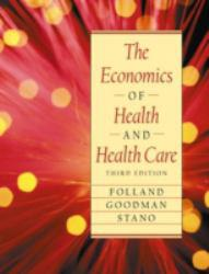 Economics of Health and Health Care Excellent Marketplace listings for  Economics of Health and Health Care  by Sherman Folland, Allen C. Goodman and Miron Stano starting as low as $1.99!