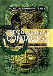 Pre-Columbian Contacts Excellent Marketplace listings for  Pre-Columbian Contacts  by Aziza Braithwaite Bey starting as low as $6.93!