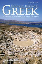 Greek: History Of Language and Its Speakers Excellent Marketplace listings for  Greek: History Of Language and Its Speakers  by Geoffrey Horrocks starting as low as $148.16!