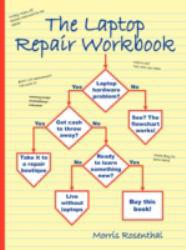 Laptop Repair Workbook Excellent Marketplace listings for  Laptop Repair Workbook  by Morris Rosenthal starting as low as $16.39!