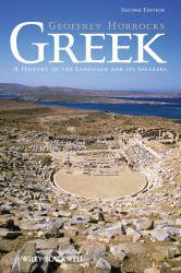 Greek: A History of the Language and its Speakers A digital copy of  Greek: A History of the Language and its Speakers  by Geoffrey Horrocks. Download is immediately available upon purchase!