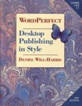 WordPerfect Desktop Pub. in Style, 5/ 5.1 Excellent Marketplace listings for  WordPerfect Desktop Pub. in Style, 5/ 5.1  by WILL-HARRIS starting as low as $2.69!