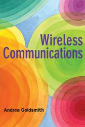 Wireless Communications A digital copy of  Wireless Communications  by Andrea Goldsmith. Download is immediately available upon purchase!