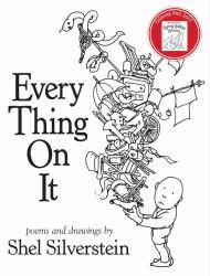 Everything on It A hand-inspected Used copy of  Everything on It  by Shel Silverstein. Ships directly from Textbooks.com