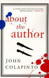 About the Author Excellent Marketplace listings for  About the Author  by John Colapinto starting as low as $1.99!
