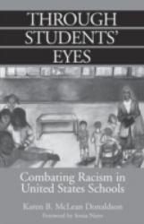 Through Students' Eyes: Combating Racism in United States Schools (Paperback) - Karen B. Donaldson