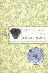 Old Heart Excellent Marketplace listings for  Old Heart  by Stanley Plumly starting as low as $1.99!