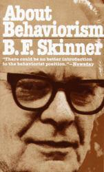 About Behaviorism Excellent Marketplace listings for  About Behaviorism  by Burrhus Frederic Skinner starting as low as $8.40!