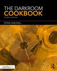 Darkroom Cookbook Excellent Marketplace listings for  Darkroom Cookbook  by Steve Anchell starting as low as $22.93!