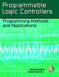 Programmable Logic Controllers : Programming Methods and Applications Excellent Marketplace listings for  Programmable Logic Controllers : Programming Methods and Applications  by John Hackworth and Frederick D. Hackworth starting as low as $88.00!