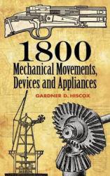 1800 MECHANICAL MOVEMENTS, DEVICES AND APPLIANCES A digital copy of  1800 MECHANICAL MOVEMENTS, DEVICES AND APPLIANCES  by Hiscox. Download is immediately available upon purchase!