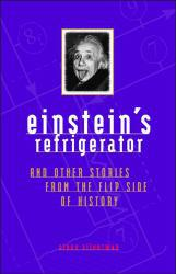 Einstein's Refrigerator Excellent Marketplace listings for  Einstein's Refrigerator  by Steve Silverman and Dorothy O'Brien starting as low as $1.99!