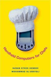 Handheld Computers for Chefs Excellent Marketplace listings for  Handheld Computers for Chefs  by Susan Sykes Hendee and Mohammad Al-Ubaydli starting as low as $1.99!