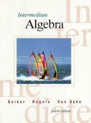 Intermediate Algebra - Jack Barker, James Rogers and James Van Dyke