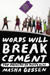 Words Will Break Cement Excellent Marketplace listings for  Words Will Break Cement  by Masha Gessen starting as low as $1.99!