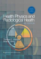 Health Physics and Radiological Health Excellent Marketplace listings for  Health Physics and Radiological Health  by Thomas E. Johnson starting as low as $63.32!