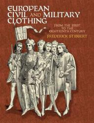 European Civil and Military Clothing A digital copy of  European Civil and Military Clothing  by Stibbert. Download is immediately available upon purchase!