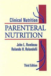 Clinical Nutrition : Parenteral Nutrition Excellent Marketplace listings for  Clinical Nutrition : Parenteral Nutrition  by John L. Rombeau starting as low as $10.11!