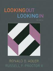 Looking Out, Looking In A New copy of  Looking Out, Looking In  by Ronald B. Adler. Ships directly from Textbooks.com
