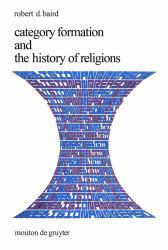 Category Formation and the History of Religions Excellent Marketplace listings for  Category Formation and the History of Religions  by Robert D. Baird starting as low as $12.09!