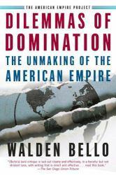 Dilemmas of Domination - Walden Bello