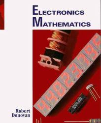Electronics Mathematics Excellent Marketplace listings for  Electronics Mathematics  by Robert Donovan starting as low as $4.80!