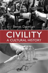 Civility : A Cultural History Excellent Marketplace listings for  Civility : A Cultural History  by Benet Davetian starting as low as $13.00!