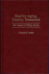 Healthy Aging, Healthy Treatment Excellent Marketplace listings for  Healthy Aging, Healthy Treatment  by Thomas H. Peake starting as low as $42.99!