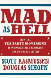 Mad As Hell Excellent Marketplace listings for  Mad As Hell  by Scott Rasmussen and Doug Schoen starting as low as $1.99!