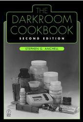 Darkroom Cookbook Excellent Marketplace listings for  Darkroom Cookbook  by Steve Anchell starting as low as $5.99!