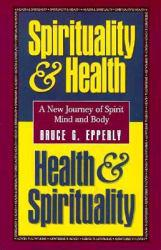 Spirituality and Health, Health and Spirituality Excellent Marketplace listings for  Spirituality and Health, Health and Spirituality  by Epperly starting as low as $1.99!