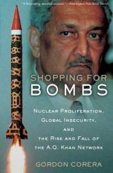 Shopping for Bombs A New copy of  Shopping for Bombs  by Gordon Corera. Ships directly from Textbooks.com