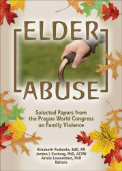Elder Abuse Excellent Marketplace listings for  Elder Abuse  by Podnieks starting as low as $4.86!