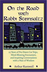 On the Road With Rabbi Steinsaltz Excellent Marketplace listings for  On the Road With Rabbi Steinsaltz  by Kurzweil starting as low as $1.99!