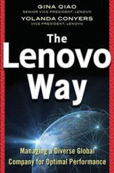 Lenovo Way: Managing a Diverse Global Company for Optimal Performance A digital copy of  Lenovo Way: Managing a Diverse Global Company for Optimal Performance  by Gina Qiao. Download is immediately available upon purchase!