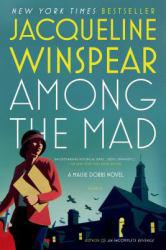 Among the Mad Excellent Marketplace listings for  Among the Mad  by Jacqueline Winspear starting as low as $1.99!