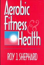Aerobic Fitness and Health Excellent Marketplace listings for  Aerobic Fitness and Health  by Roy J. Shephard starting as low as $6.27!