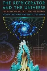 Refrigerator and the Universe : Understanding the Laws of Energy Excellent Marketplace listings for  Refrigerator and the Universe : Understanding the Laws of Energy  by Martin Goldstein and Inge F. Goldstein starting as low as $3.07!