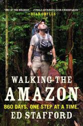 Walking the Amazon Excellent Marketplace listings for  Walking the Amazon  by Ed Stafford starting as low as $1.99!