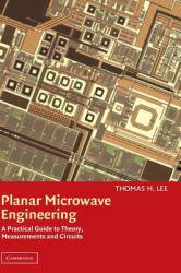 Planar Microwave Engineering Excellent Marketplace listings for  Planar Microwave Engineering  by Thomas H. Lee starting as low as $187.59!