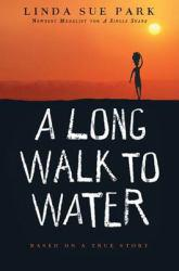 Long Walk to Water: Based on a True Story Excellent Marketplace listings for  Long Walk to Water: Based on a True Story  by Linda Sue Park starting as low as $2.40!