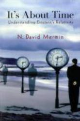 It's About Time A hand-inspected Used copy of  It's About Time  by N. David Mermin. Ships directly from Textbooks.com