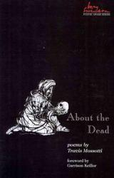 About the Dead Excellent Marketplace listings for  About the Dead  by Travis Mossotti starting as low as $1.99!