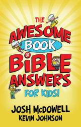 Awesome Book of Bible Answers for Kids A digital copy of  Awesome Book of Bible Answers for Kids  by Josh McDowell. Download is immediately available upon purchase!