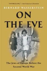 On the Eve Excellent Marketplace listings for  On the Eve  by Bernard Wasserstein starting as low as $9.51!